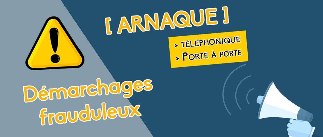 ATTENTION AUX DÉMARCHAGES FRAUDULEUX
